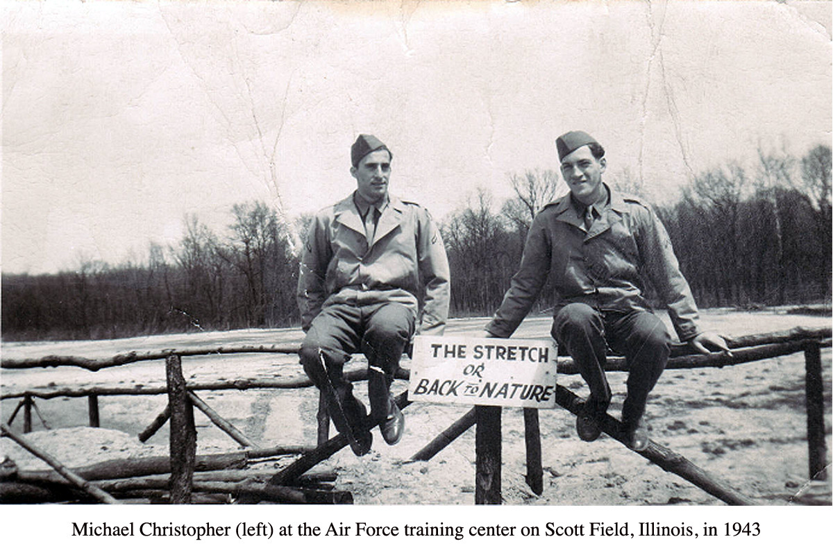 Michael Christopher (left) at the Air Force training center on Scott Field, Illinois, in 1943