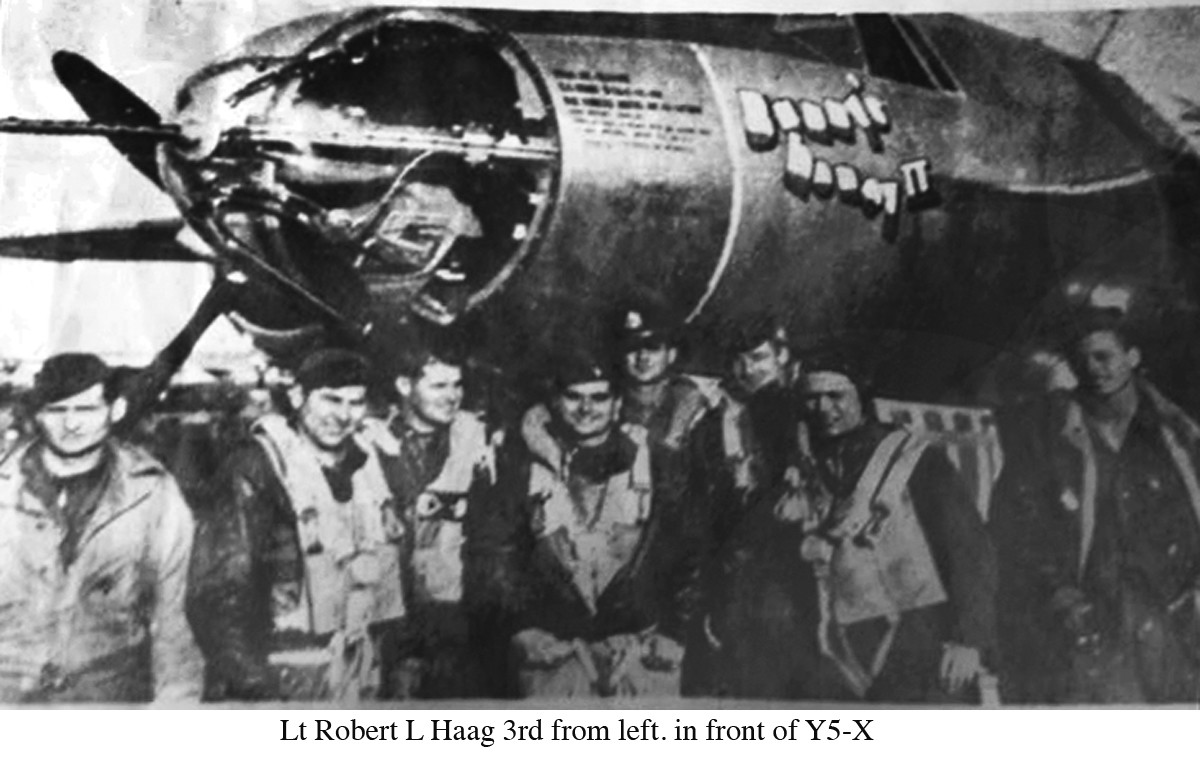 Lt Robert L Haag 3rd from left. in front of Y5-X