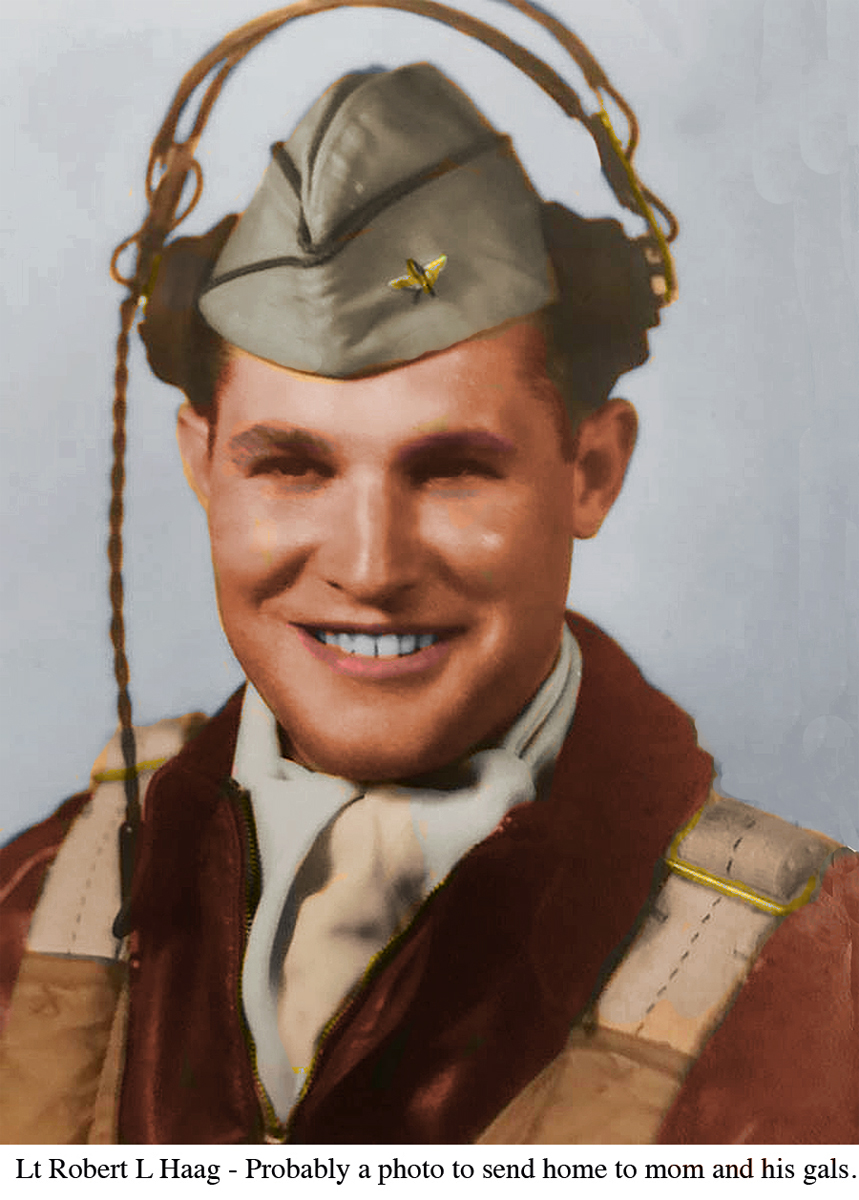 Lt Robert L Haag - Probably a photo to send home to mom and his gals. Colorized(1) copy